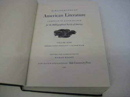 9780300051414: Bibliography of American Literature, Volume 9: Edward Noyes Westcott to Elinor Wylie (Bibliography of American Literature Seri)