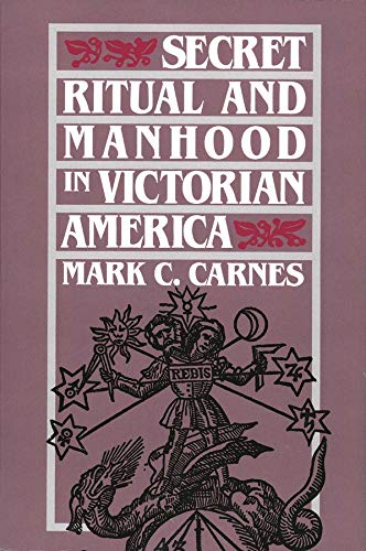 9780300051469: Secret Ritual and Manhood in Victorian America