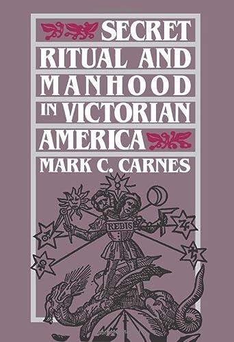 9780300051469: Secret Ritual and Manhood in Victorian America