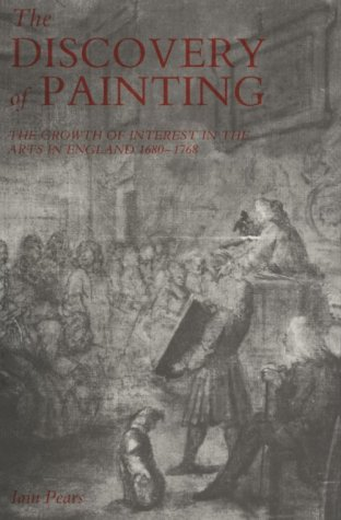9780300051476: The Discovery of Painting: The Growth of Interest in the Arts in England, 1680-1768 (Studies in British Art)