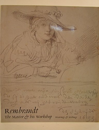 9780300051520: Rembrandt: Drawings and Etchings: The Master and His Workshop (National Gallery London Publications)