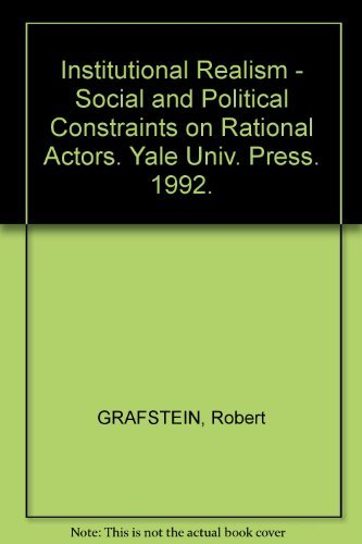 9780300051643: Institutional Realism: Social and Political Constraints on Rational Actors