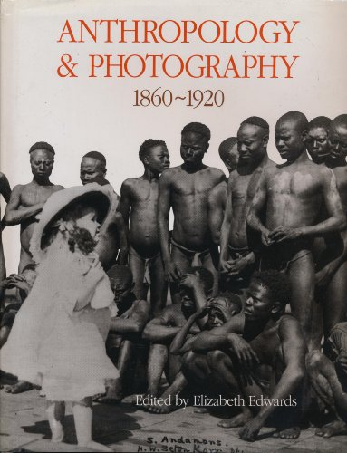 9780300051681: Anthropology and Photography, 1860-1920