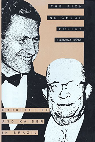 9780300051797: The Rich Neighbor Policy: Rockefeller and Kaiser in Brazil