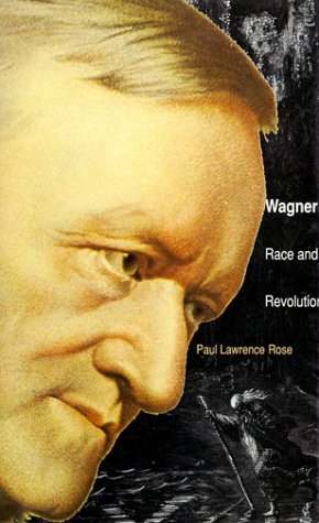 9780300051827: Wagner: Race and Revolution