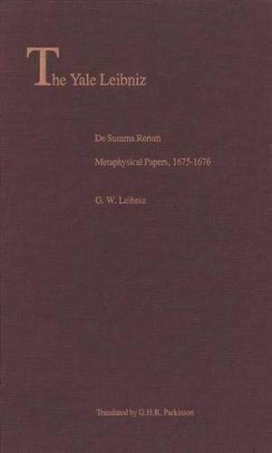 9780300051872: De Summa Rerum: Metaphysical Papers, 1675-1676 (The Yale Leibniz Series)