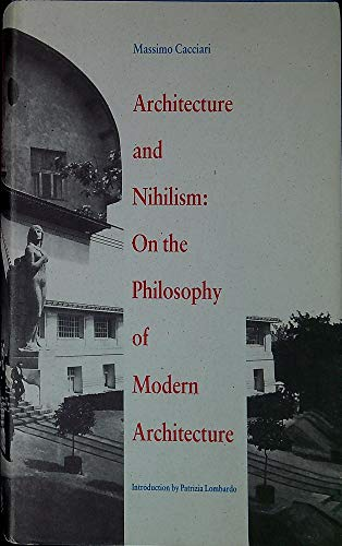9780300052152: Architecture and Nihilism: On the Philosophy of Modern Architecture (Theoretical Perspectives in Architectura)