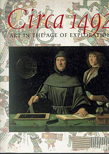Circa 1492 Art in the Age of Exploration: Jay A. Levenson, Editor