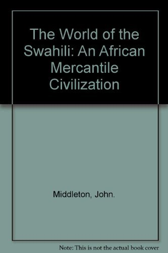 9780300052190: The World of the Swahili: An African Mercantile Civilization