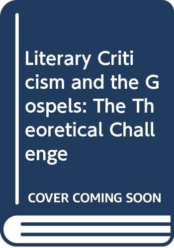 9780300052244: Literary Criticism and the Gospels: The Theoretical Challenge