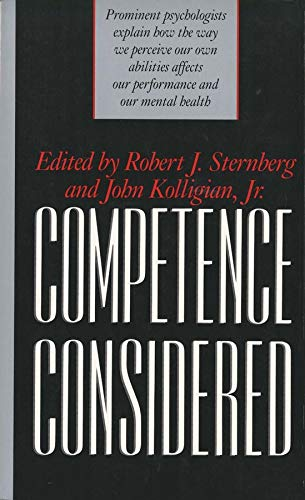 Competence Considered: Sternberg, Robert J. & John Kolligian Jr. (eds.)