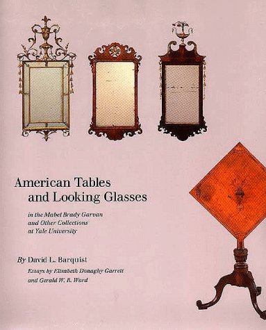American Tables and Looking Glasses: In the: Mr. David L.