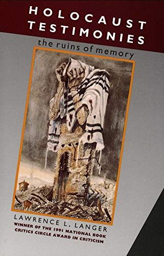 9780300052473: Holocaust Testimonies: The Ruins of Memory