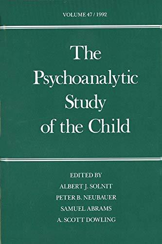 The Psychoanalytic Study of the Child: Volume 47: Solnit, Albert J.; Neubauer, Peter B.; Abrams, ...