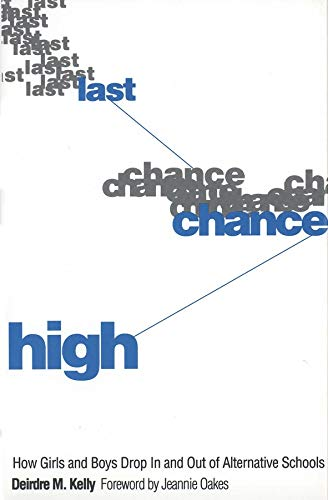 9780300052725: Last Chance High: How Girls and Boys Drop In and Out of Alternative Schools