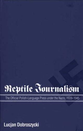 9780300052770: Reptile Journalism: The Official Polish-Language Press under the Nazis, 1939-1945