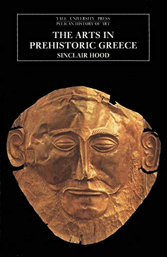 9780300052879: The Arts in Prehistoric Greece (The Yale University Press Pelican History)