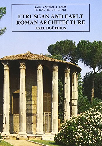 9780300052909: Etruscan and Early Roman Architecture (The Yale University Press Pelican History)