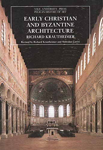 9780300052947: Early Christian and Byzantine Architecture (The Yale University Press Pelican History of Art)