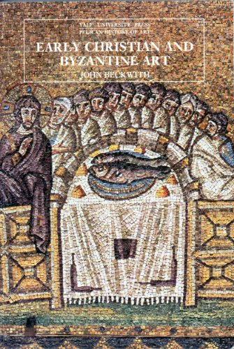 9780300052954: Early Christian and Byzantine Art (The Yale University Press Pelican History of Art Series)