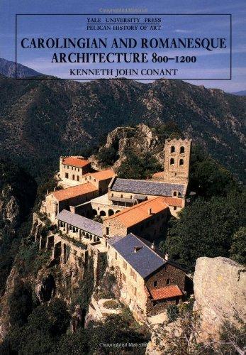 9780300052985: Carolingian and Romanesque Architecture, 800-1200: 800-1200