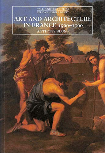 9780300053142: Art and Architecture in France, 1500 to 1700
