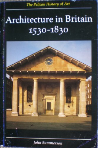 Architecture in Britain 1530-1830 (The Yale University