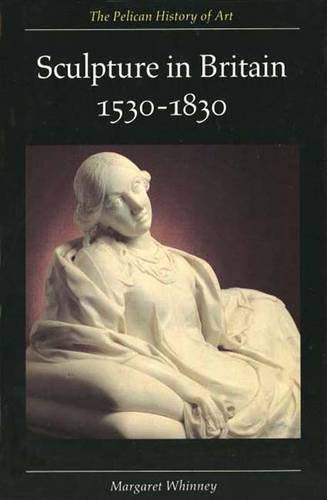 9780300053173: Sculpture in Britain: 1530-1830, Second Edition (The Yale University Press Pelican Histor)