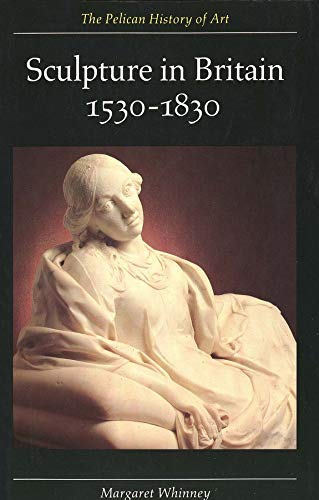 9780300053180: Sculpture in Britain: 1530-1830, Second Edition (The Yale University Press Pelican History of Art Series)