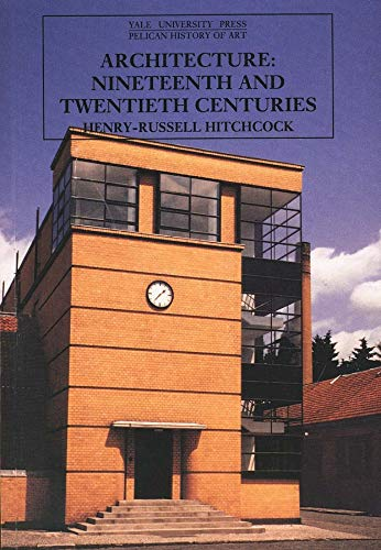 9780300053203: Architecture: Nineteenth and Twentieth Centuries (The Yale University Press Pelican History of Art)