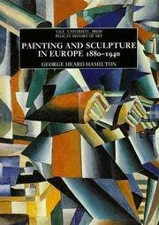 9780300053227: Painting and Sculpture in Europe, 1880-1940