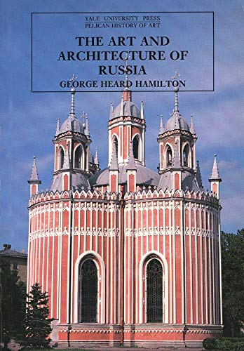 9780300053272: The Art and Architecture of Russia (The Yale University Press Pelican History)