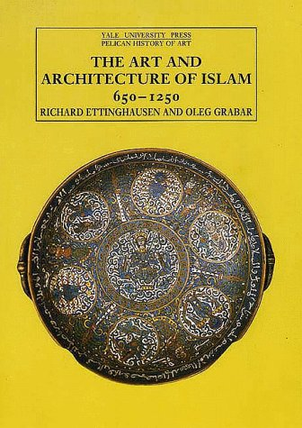 9780300053302: The Art and Architecture of Islam: 650-1250