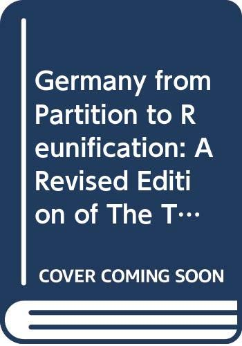9780300053456: Germany from Partition to Reunification: A Revised Edition of The Two Germanies Since 1945