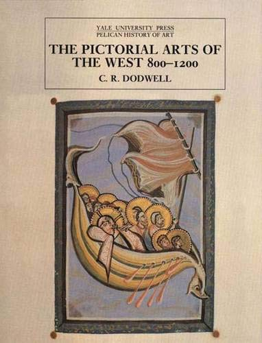 9780300053487: The Pictorial Arts of the West, 800-1200 (Yale University Press Pelican History of Art)
