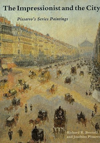 9780300053500: The Impressionist and the City: Pissarro's Series Paintings