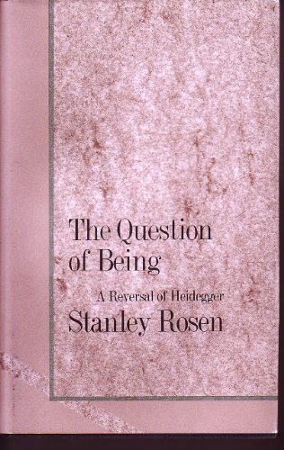 9780300053562: The Question of Being: A Reversal of Heidegger