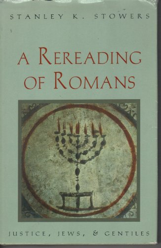 9780300053579: A Rereading of Romans: Justice, Jews and Gentiles