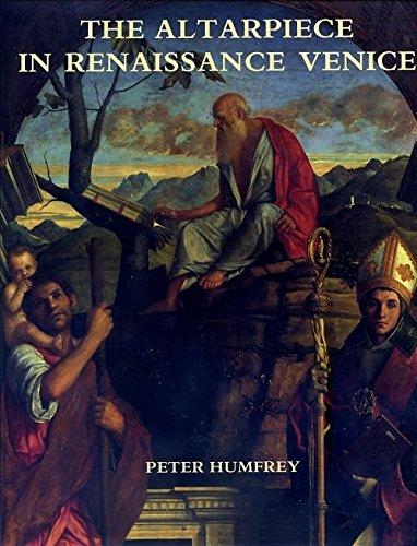 The Altarpiece in Renaissance Venice: HuMFREY, pETER