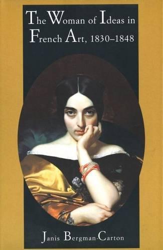 The Woman of Ideas in French Art, 1830-1848: Professor Janis Bergman-Carton
