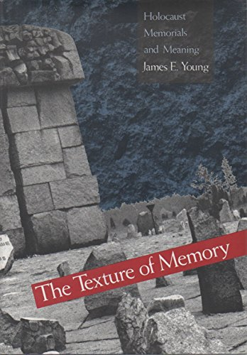 9780300053838: The Texture of Memory: Holocaust Memorials and Meaning