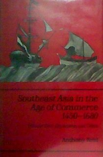 Southeast Asia in the Age of Commerce, 1450-1680: Volume 2, Expansion and Crisis: Reid, Anthony