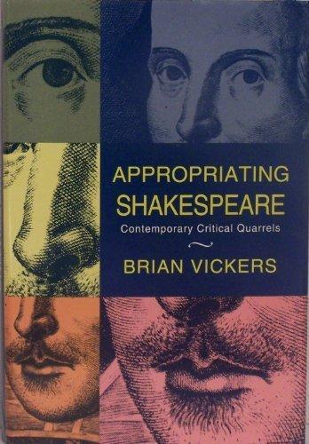 9780300054156: Appropriating Shakespeare: Contemporary Critical Quarrels