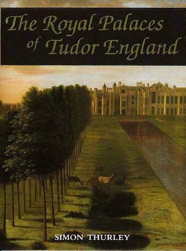 9780300054200: The Royal Palaces of Tudor England: Architecture and Court Life, 1460-1547 (Paul Mellon Centre for Studies in Britis)