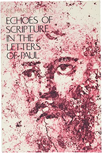 Echoes of Scripture in the Letters of Paul (9780300054293) by Richard B. Hays