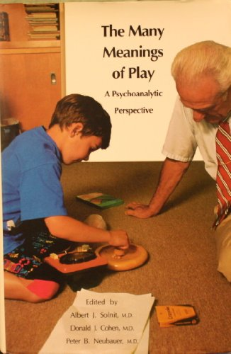 The Many Meanings of Play: A Psychoanalytic