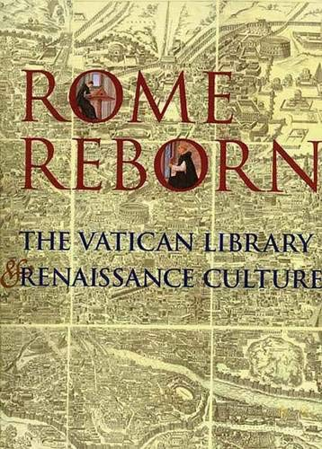 9780300054422: Rome Reborn: The Vatican Library and Renaissance Culture