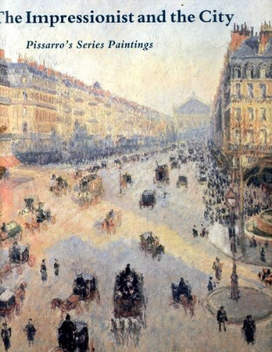 9780300054460: The Impressionist and the City: Pissarro`s Series