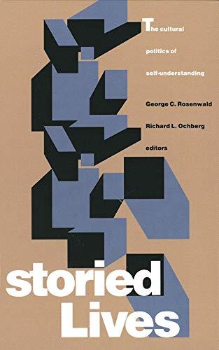9780300054552: Storied Lives: The Cultural Politics of Self-Understanding