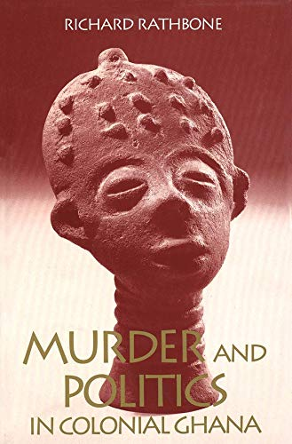 9780300055047: Murder and Politics in Colonial Ghana